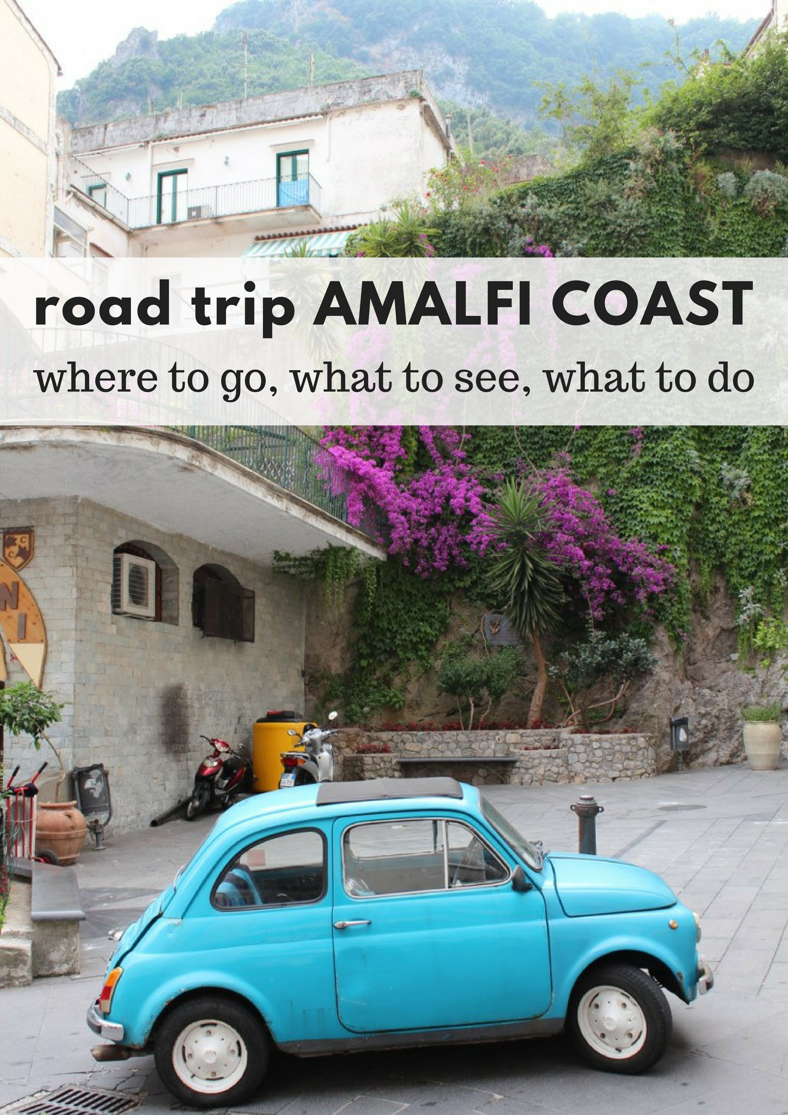 Road trip Amalfi Coast, Italy. Where to go, what to do, what to see - Map of Joy
