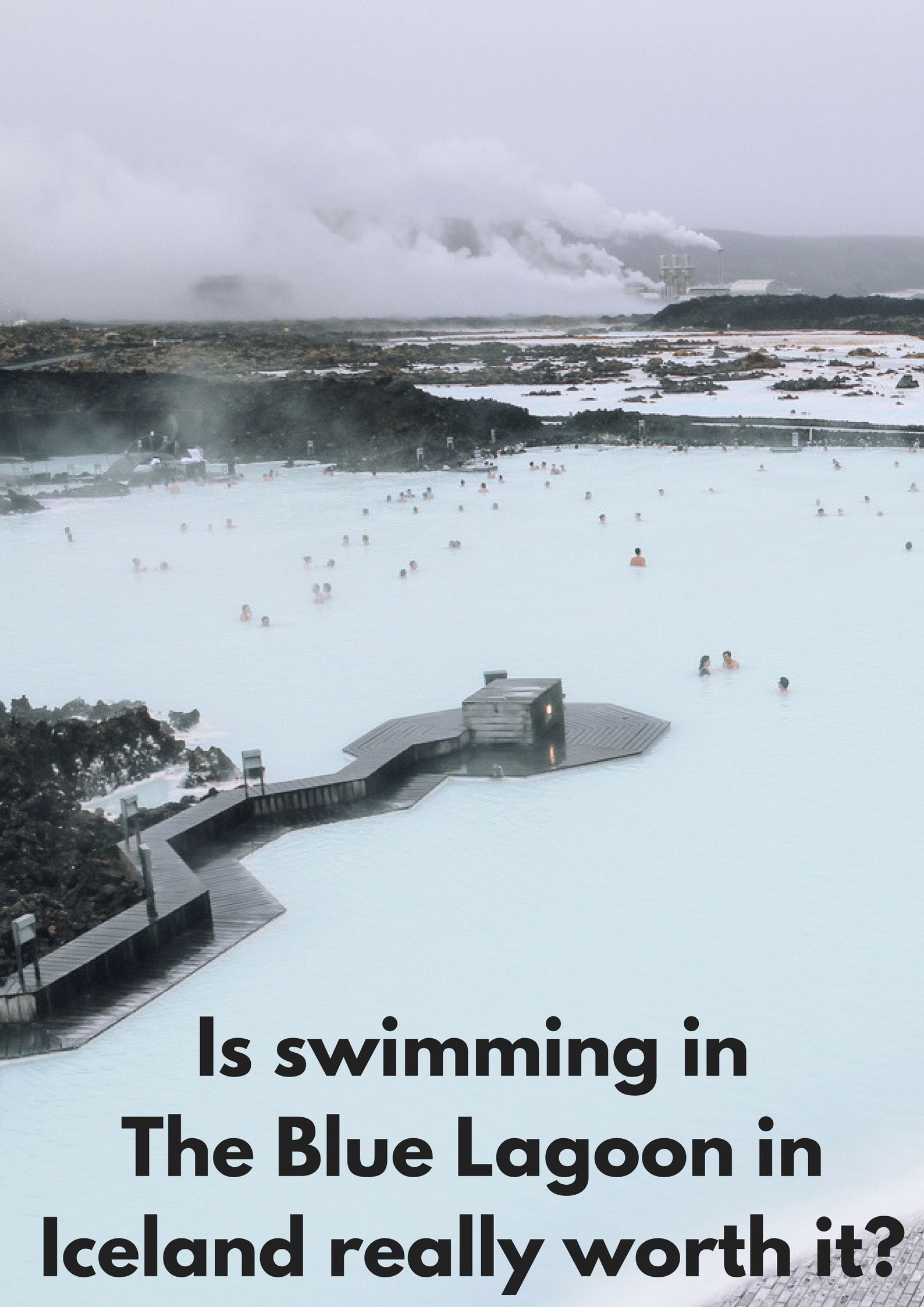 Is swimming in The Blue Lagoon in Iceland really worth it? - Map of Joy