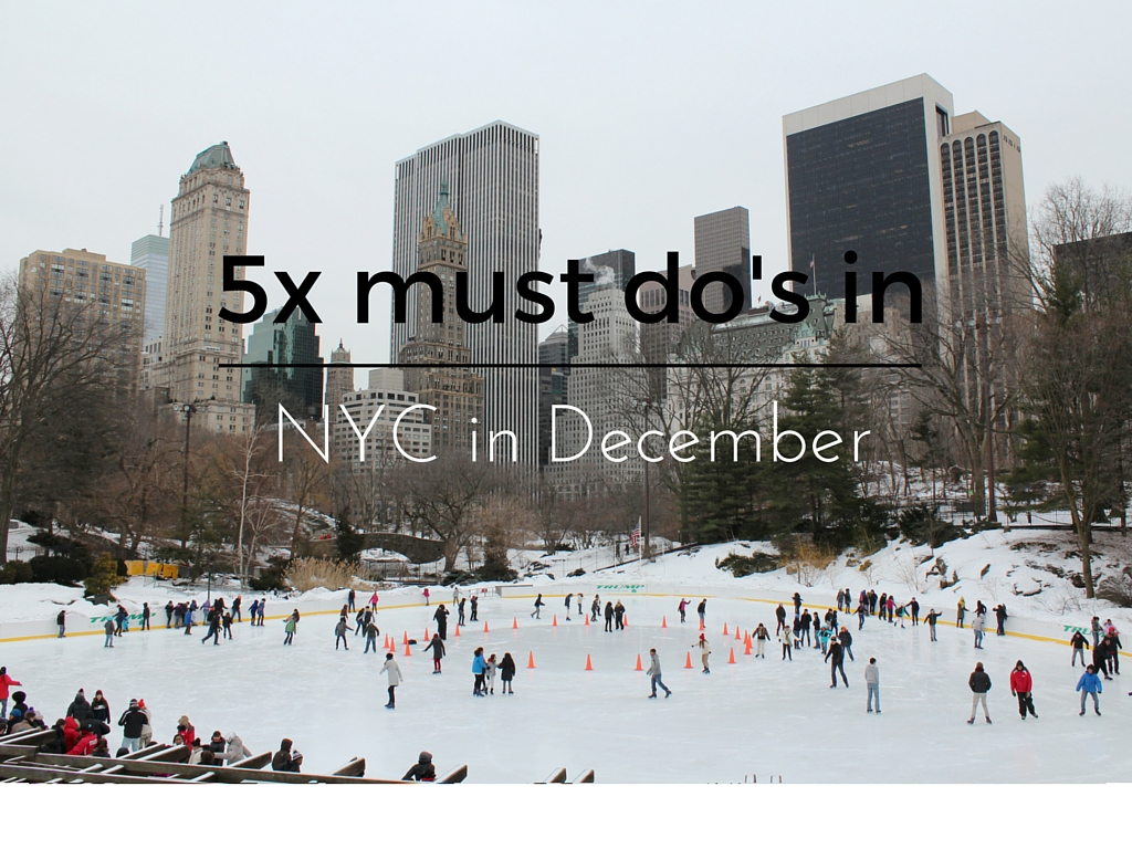 5 must do's in New York City in December - Map of Joy