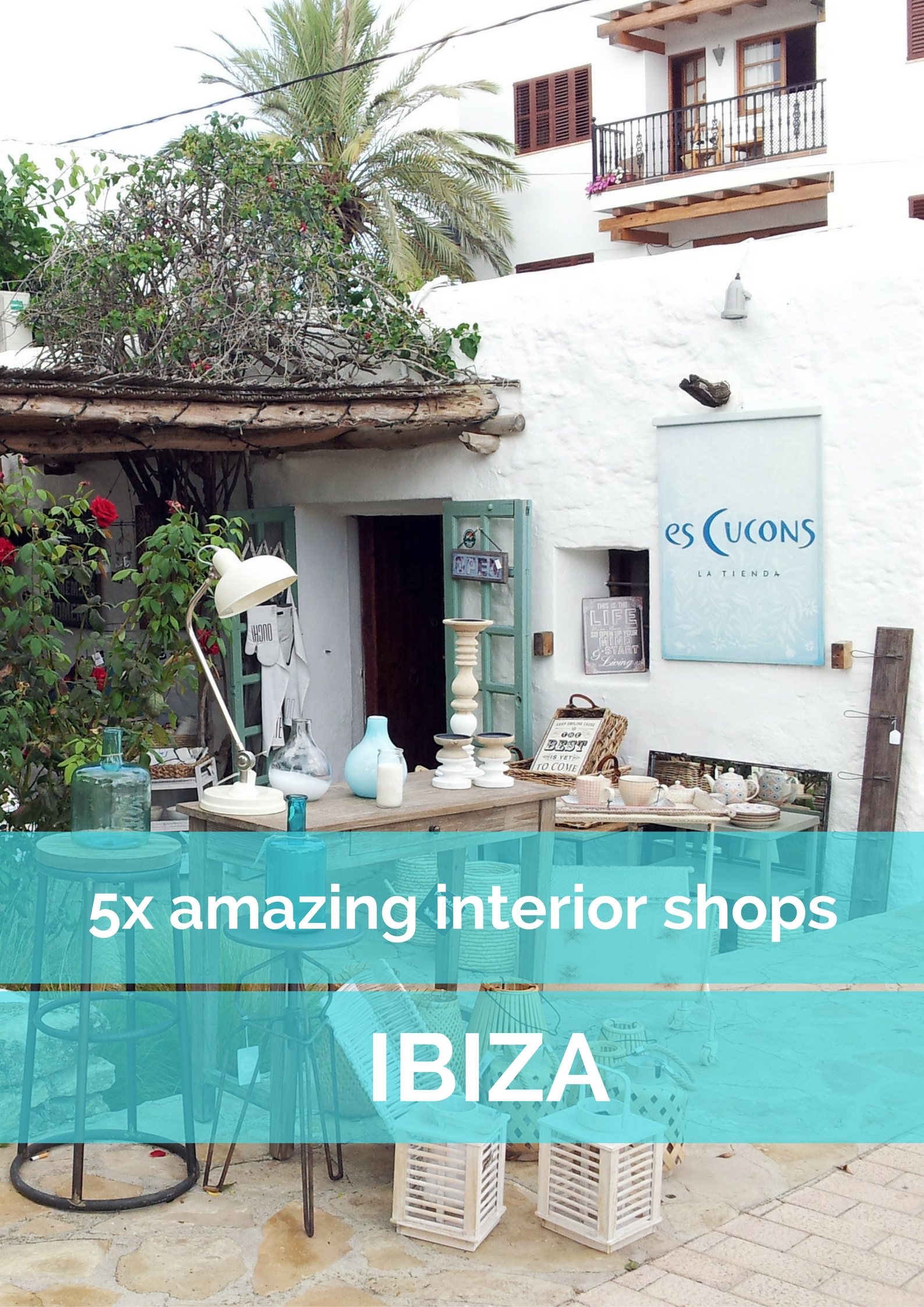 5x amazing interior shops on Ibiza, Spain - Map of Joy