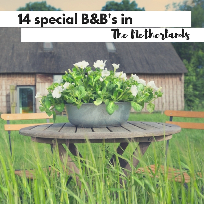 14 special B&B's in The Netherlands - Map of Joy
