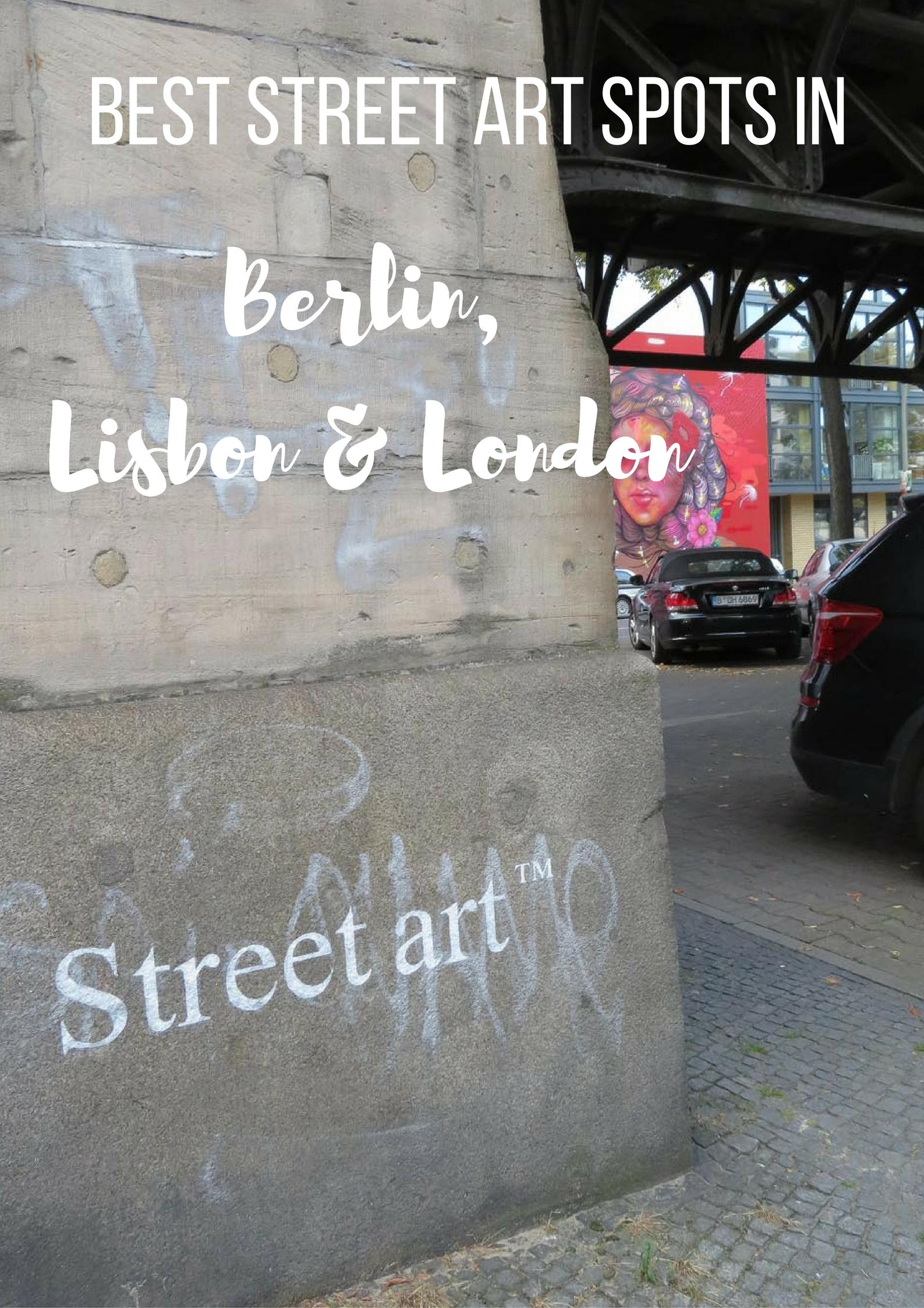Best street art spots in London, Berlin and Lisbon - Map of Joy