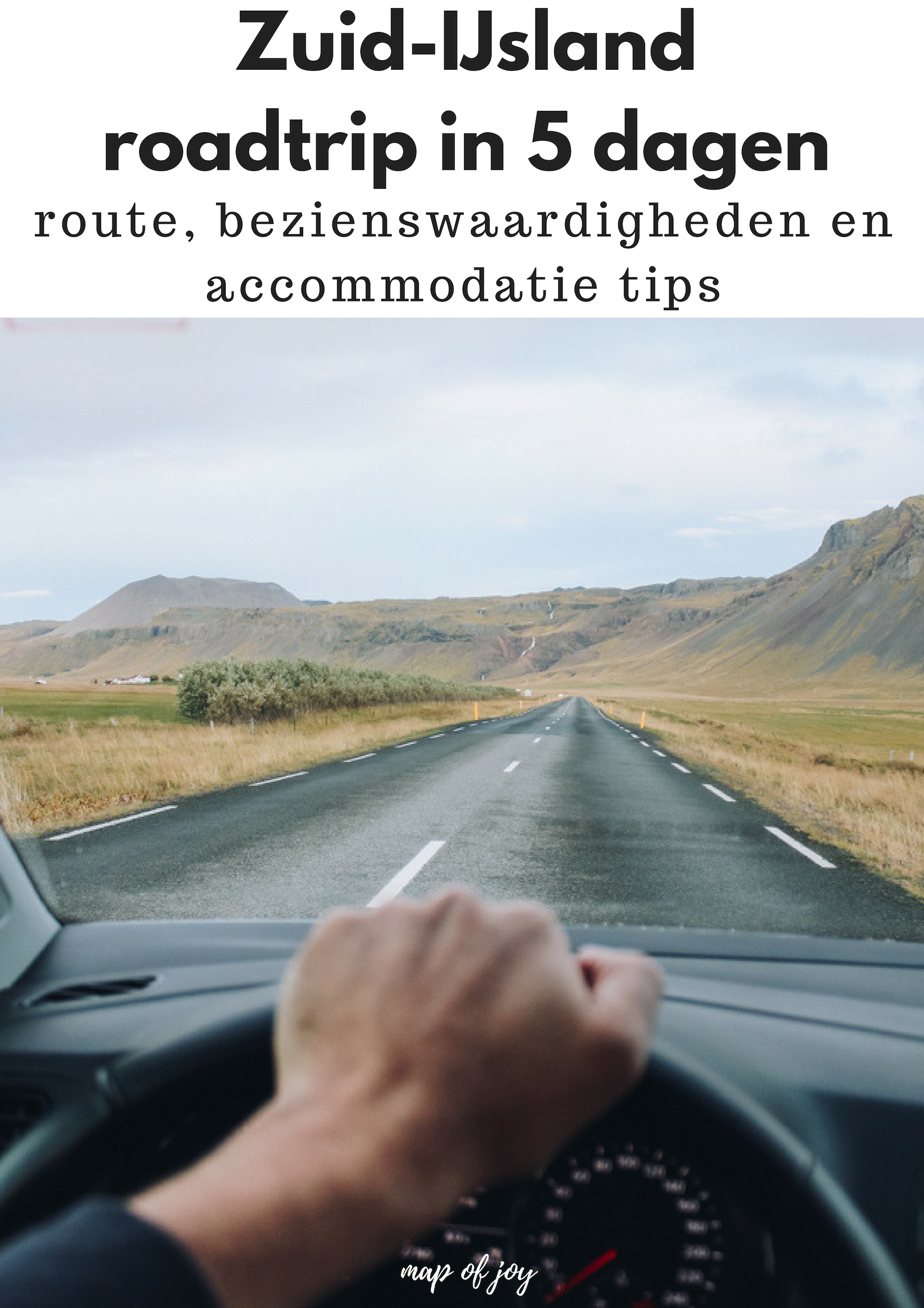 Roadtriproute Zuid-IJsland, planning, tips, plattegrond en meer - Map of Joy