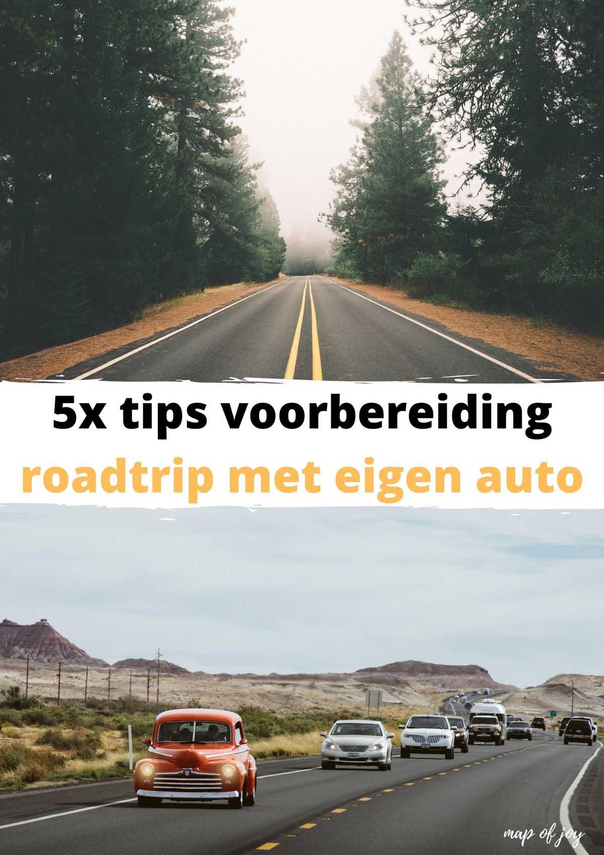 5x tips voorbereiding roadtrip met eigen auto