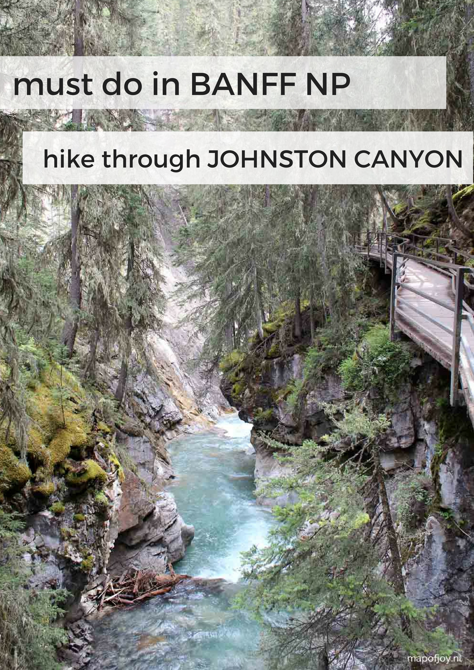 Must do in Banff NP, Alberta, Canada: hike through Johnston Canyon - Map of Joy