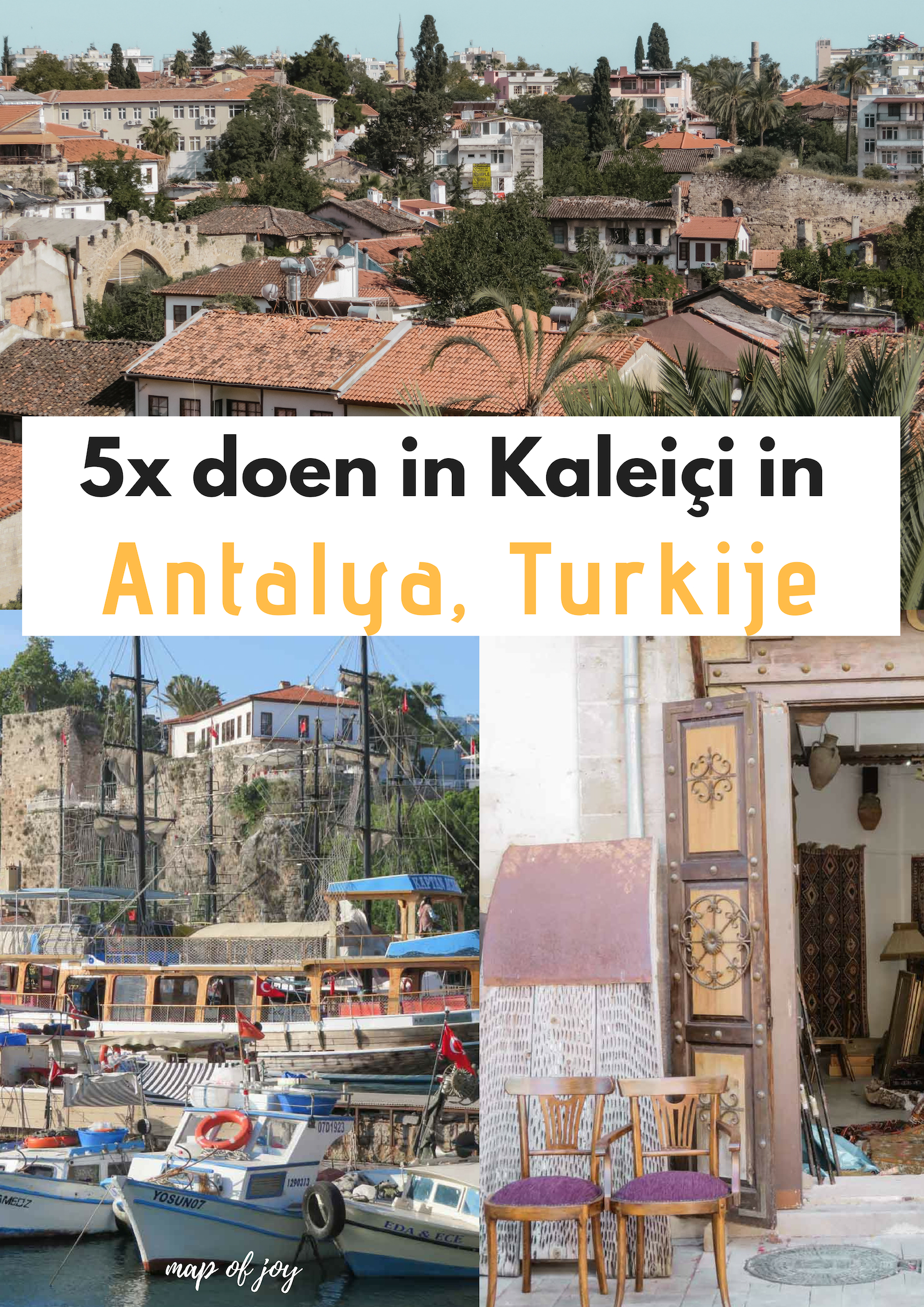 5x doen in Kaleiçi in Antalya, Turkije - Map of Joy
