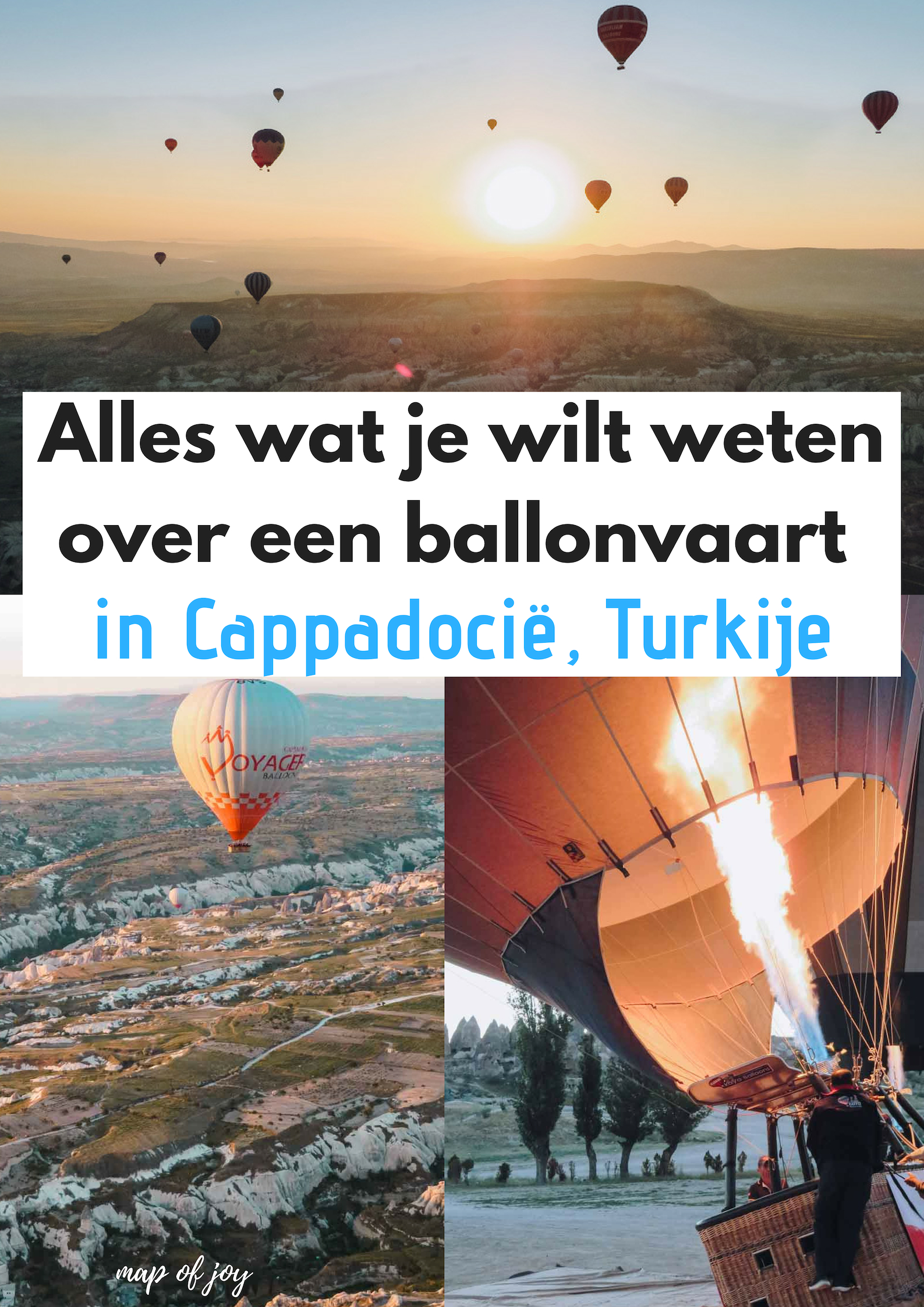 alles wat je wilt weten over een ballonvaart in Cappadocië, Turkije - Map of Joy