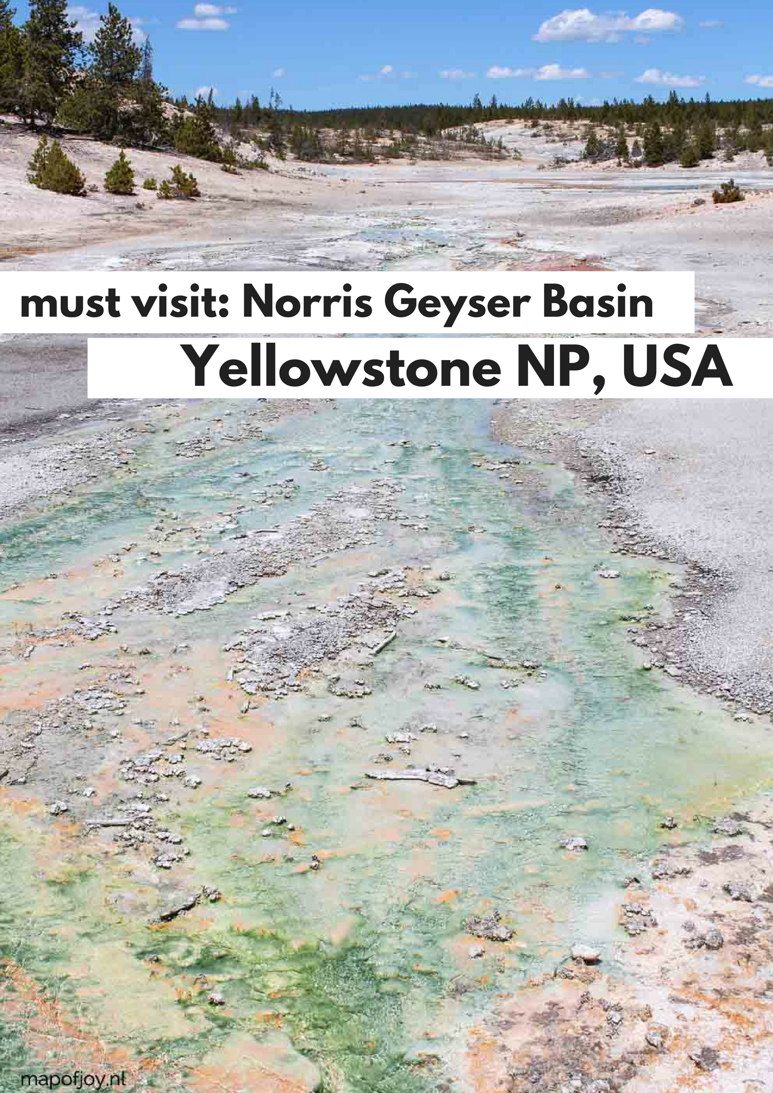Must visit in Yellowstone NP: the beautiful Norris Geyser Basin - Map of Joy