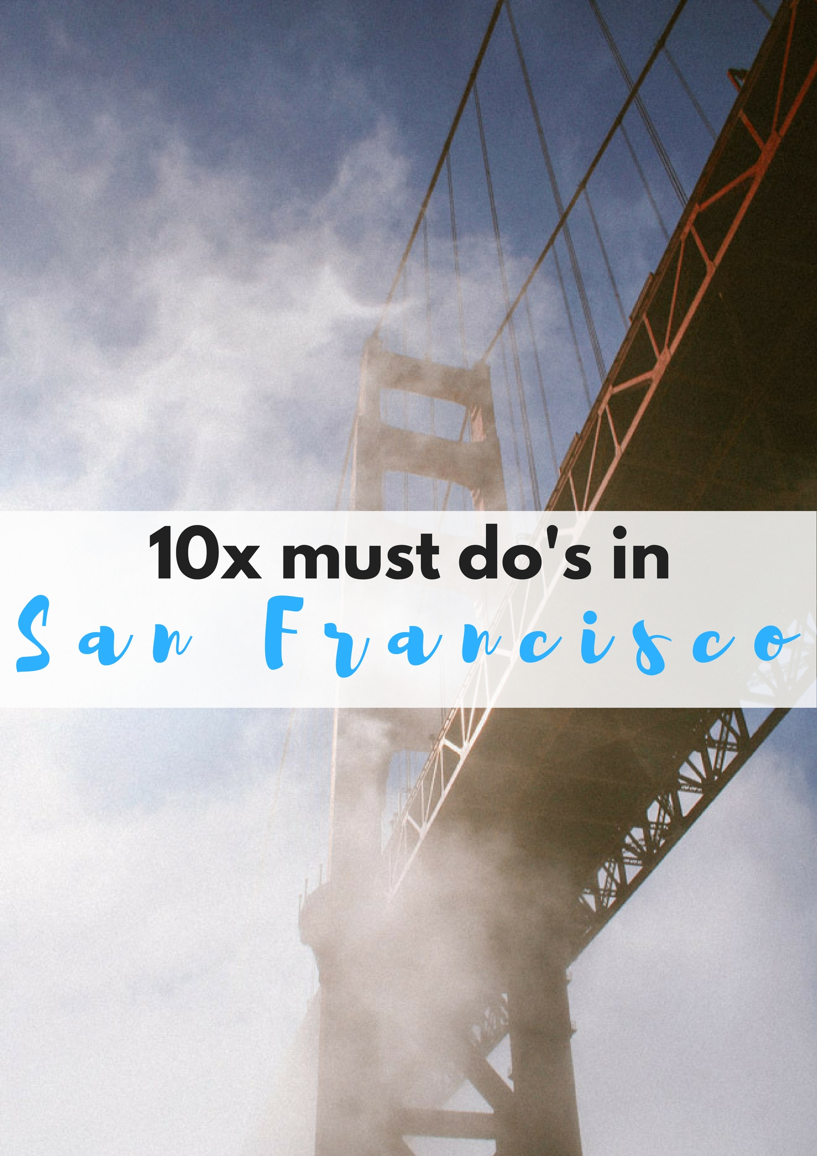 10x must do's in San Francisco - Map of Joy