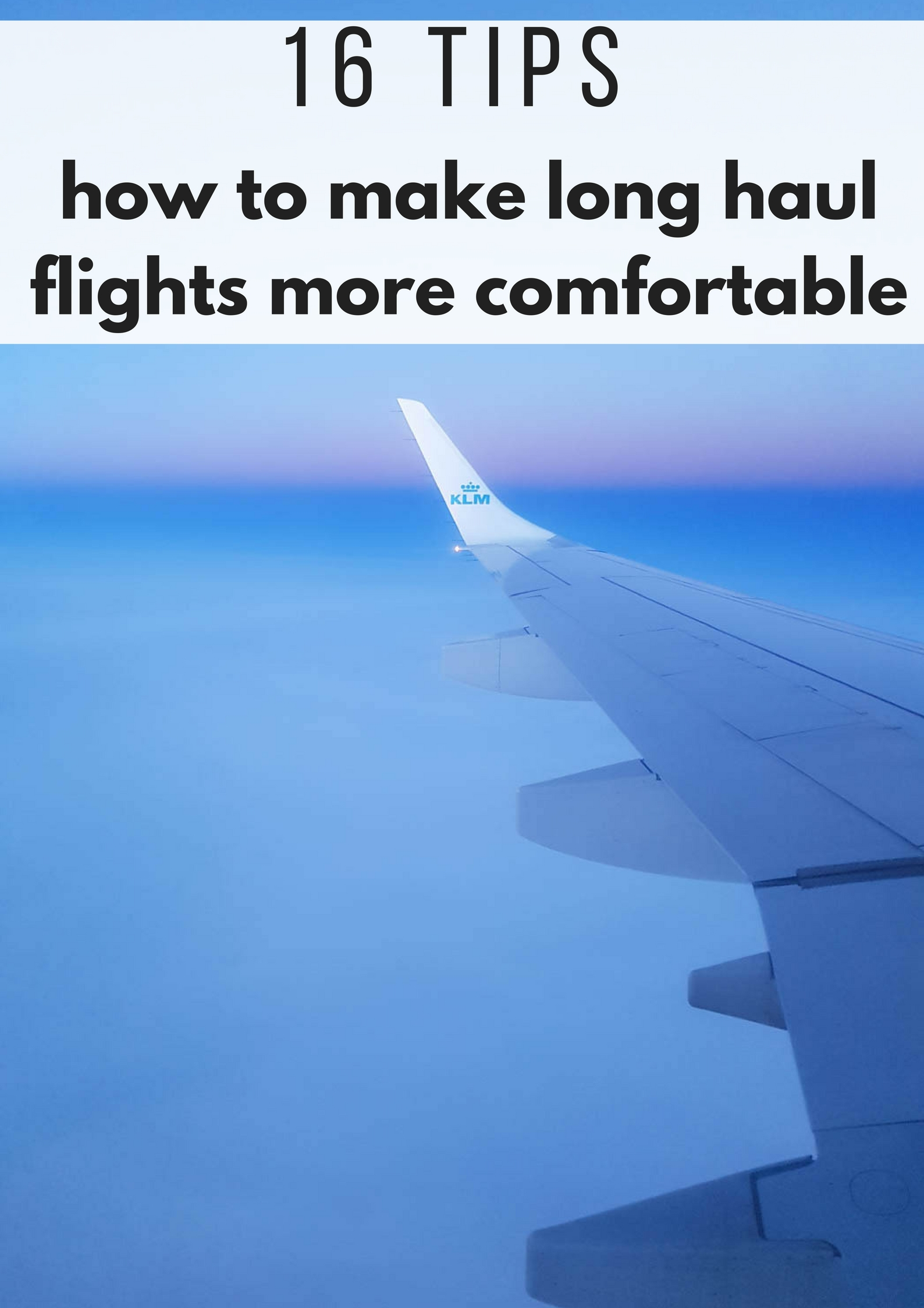 16 tips how to make long haul flights more comfortable - Map of Joy