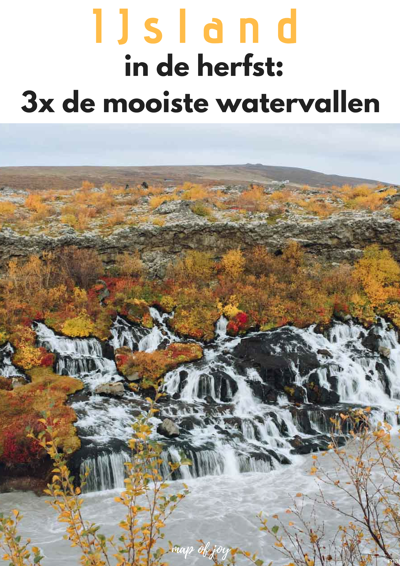 IJsland in de herfst: 3x de mooiste watervallen - Map of Joy