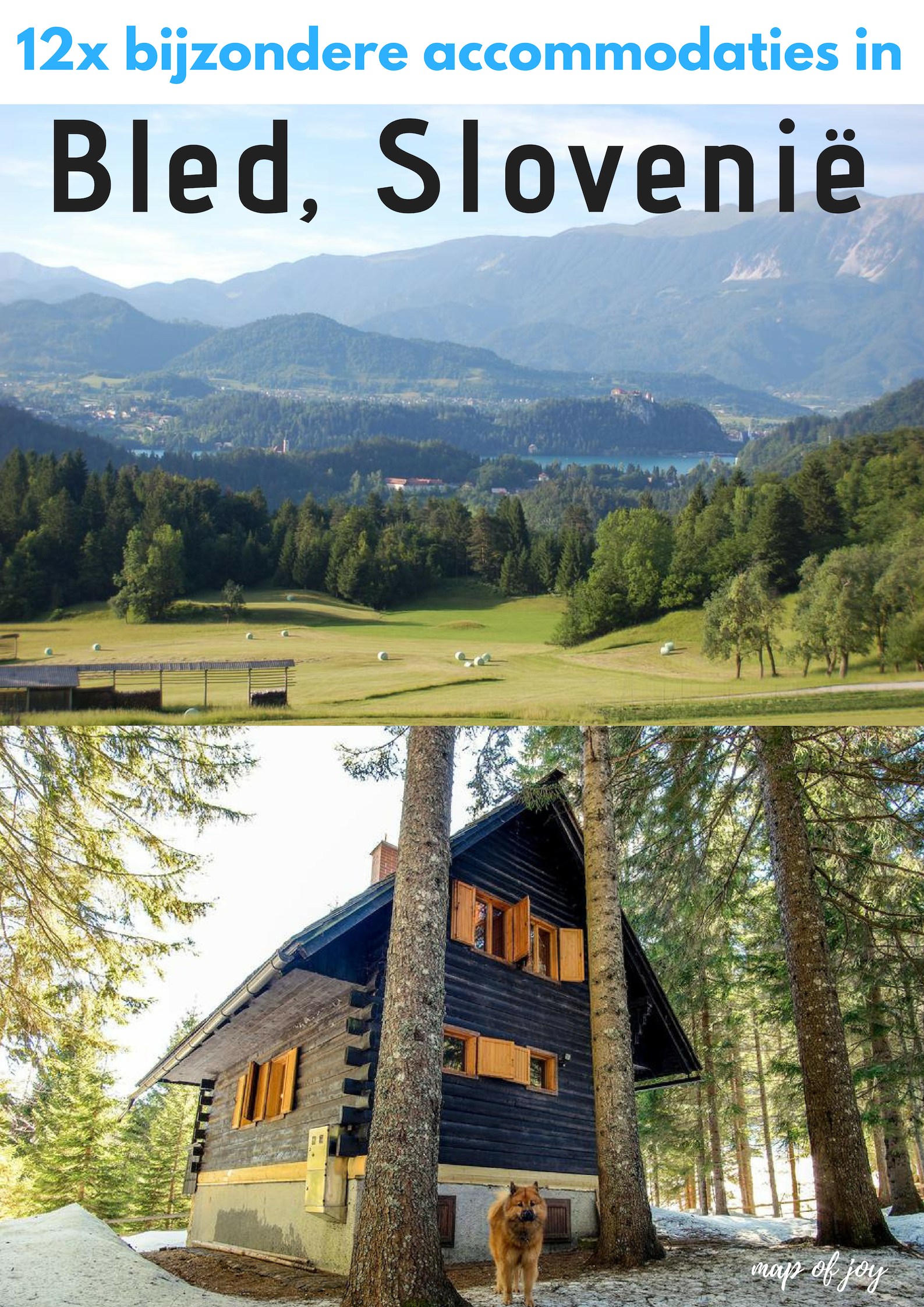 12x bijzondere accommodaties in Bled - Map of Joy