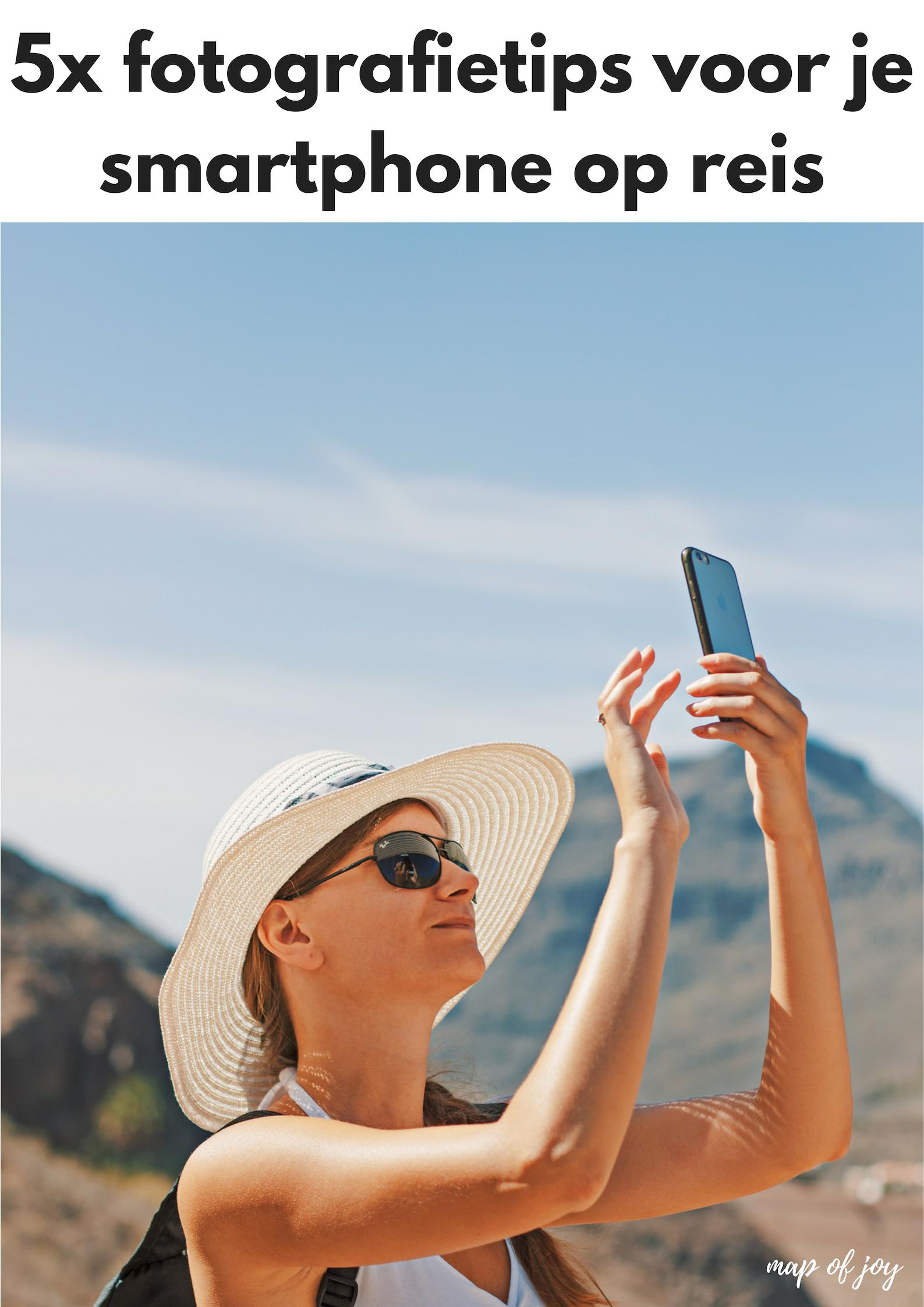 5x fotografietips voor je smartphone op reis - Map of Joy