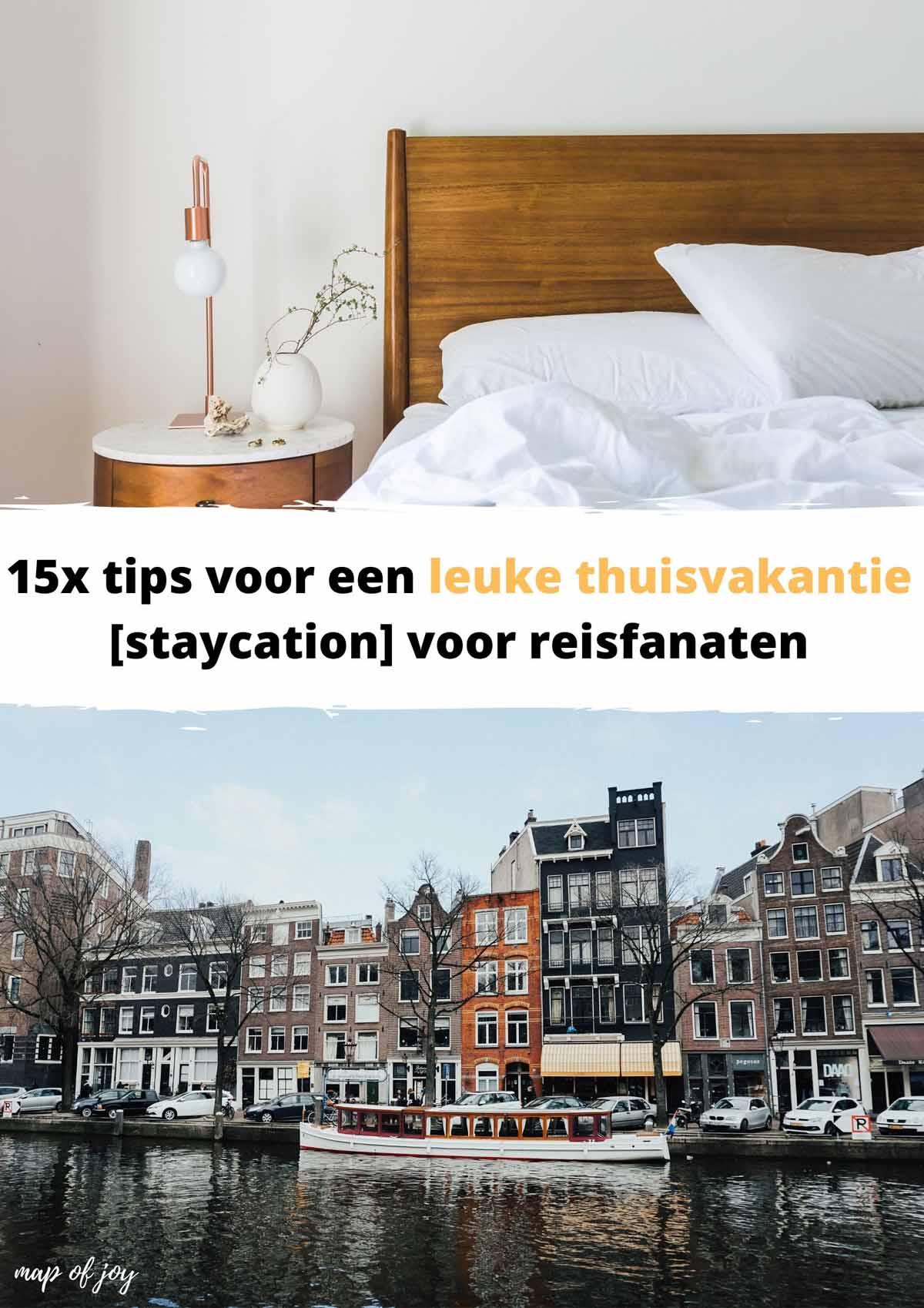 15x tips voor een leuke thuisvakantie [staycation] voor reisfanaten