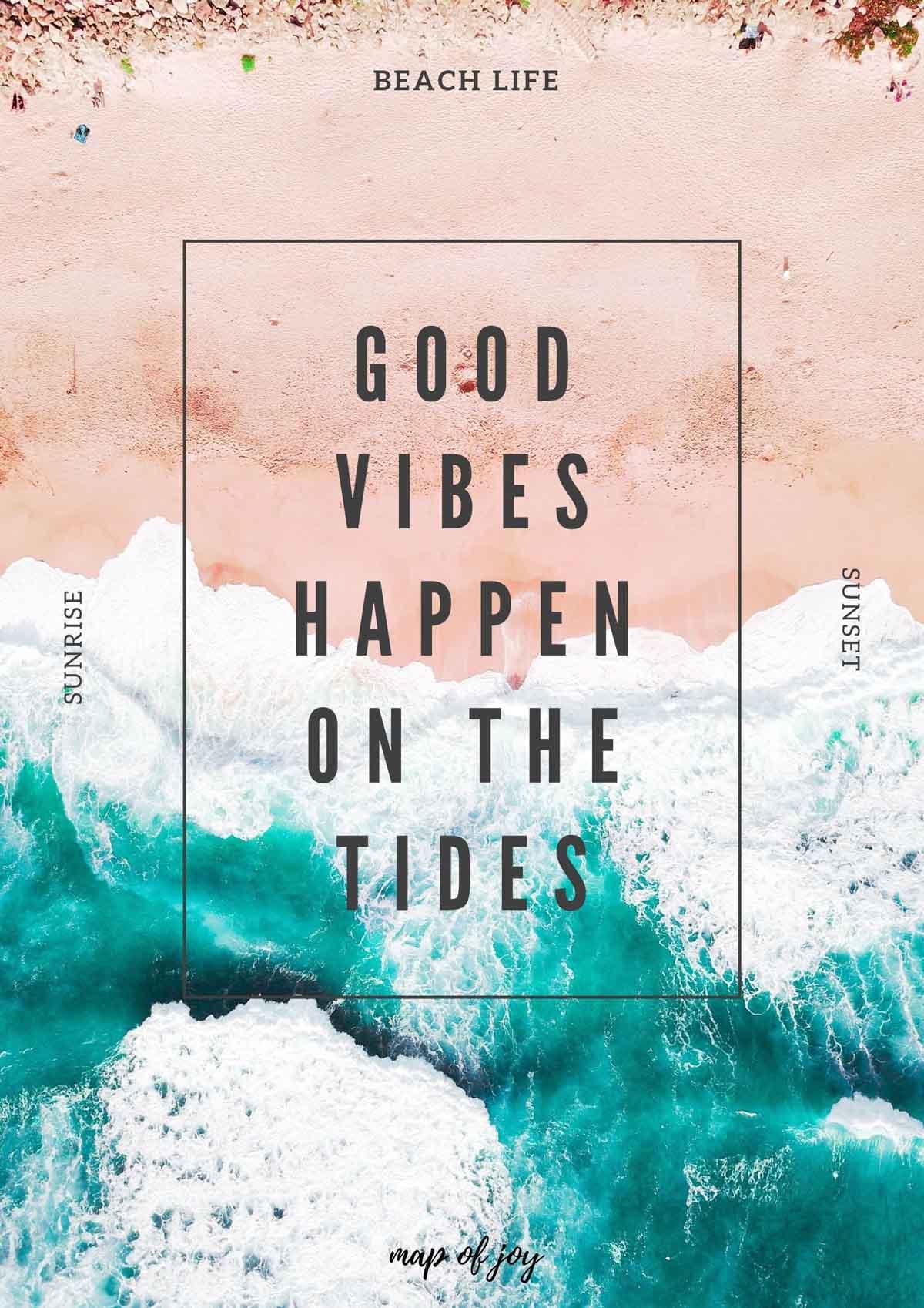 "Gratis reisposter downloaden ""Good vibes happen on the tides"""
